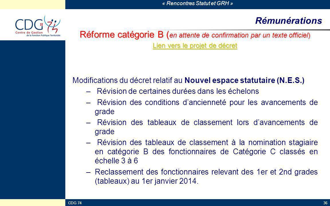« Rencontres Statut et GRH » CDG 7436 Rémunérations Réforme catégorie B ( en attente de confirmation par un texte officiel) Lien vers le projet de déc