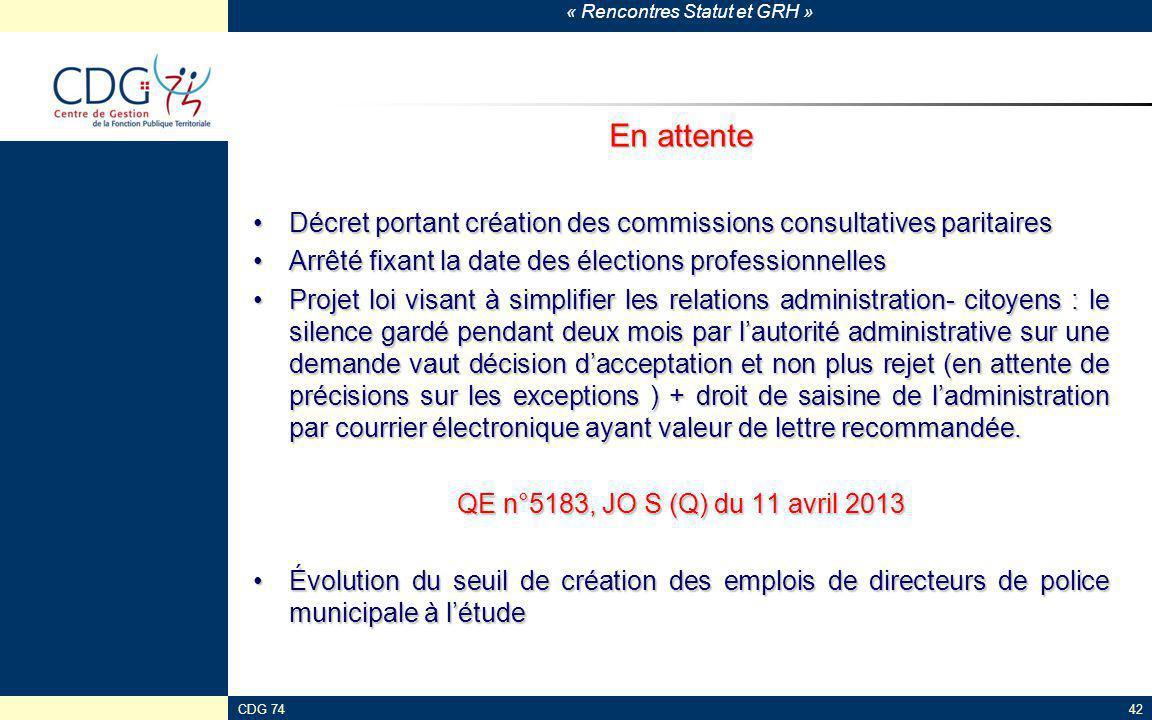 « Rencontres Statut et GRH » CDG 7442 En attente Décret portant création des commissions consultatives paritairesDécret portant création des commissio