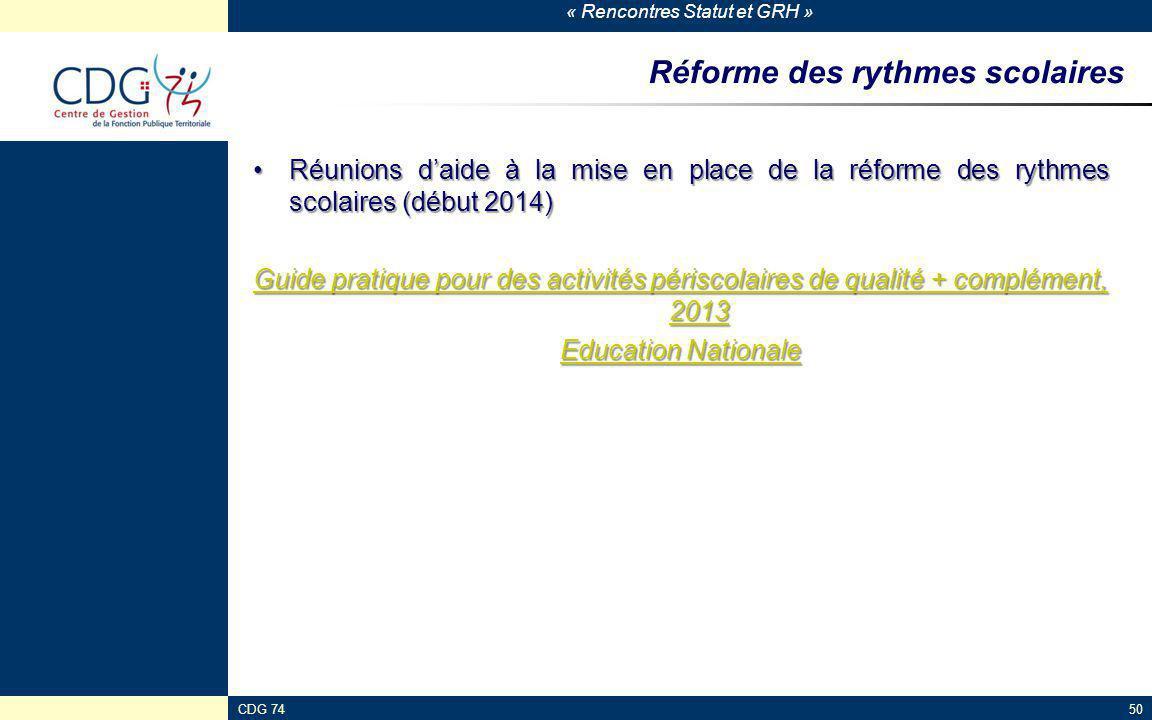 « Rencontres Statut et GRH » CDG 7450 Réforme des rythmes scolaires Réunions d'aide à la mise en place de la réforme des rythmes scolaires (début 2014