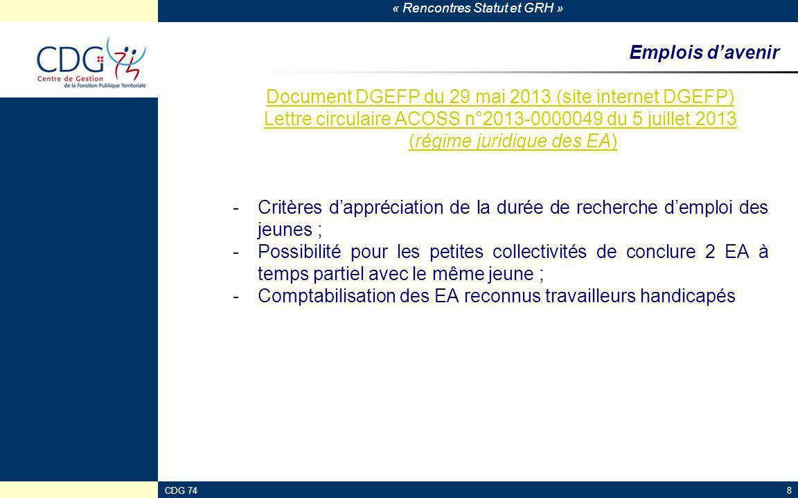 « Rencontres Statut et GRH » CDG 7419 Paiements indus en matière de rémunération Circulaire n°RDFF1309975C du 11 avril 2013, DGFP -Créances des agents publics répétées dans un délai de 2 ans depuis le 30/12/2011 -Précisions : -Le délai part à compter du 1 er jour du mois suivant celui de la mise en paiement du versement erroné ; -Chaque paiement erroné constitue un nouveau point de départ de la prescription ; -Exceptions et exclusions au principe -Exemple : avancement de grade -Régularisation nécessaire par la collectivité, qui engage sa responsabilité.