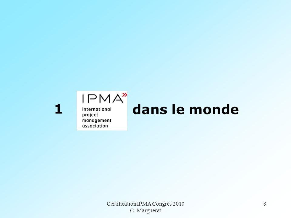 Certification IPMA Congrès 2010 C. Marguerat 3 1 dans le monde