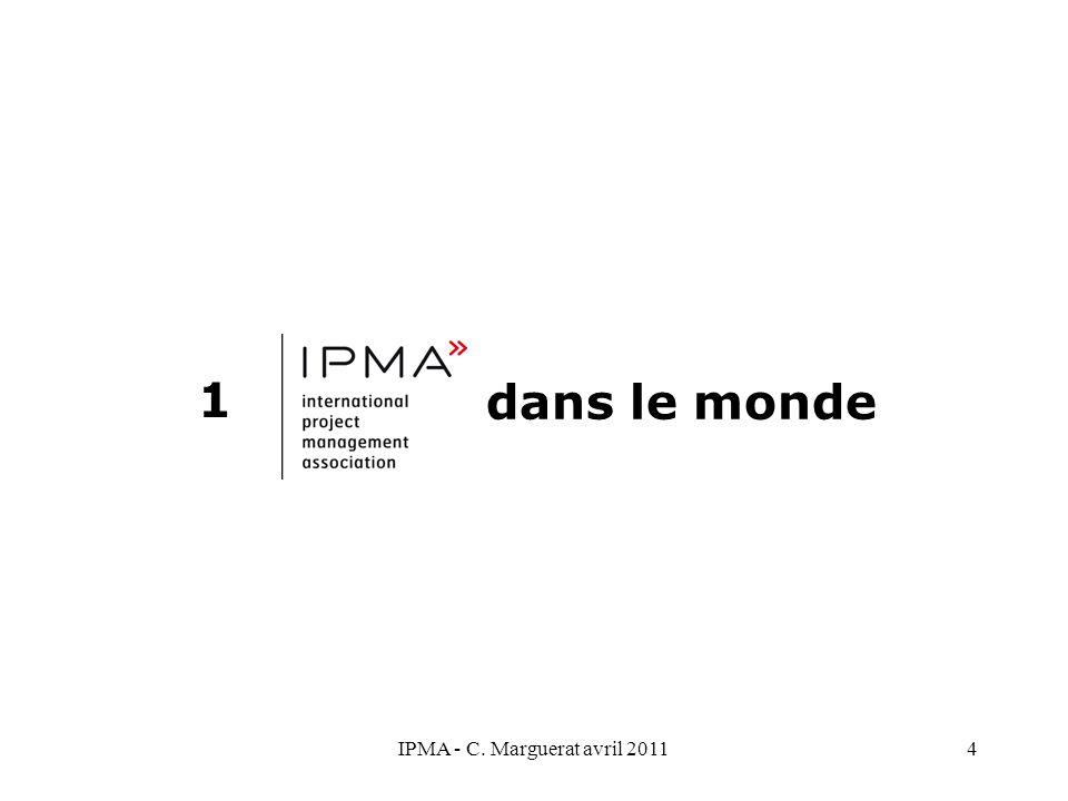 IPMA - C. Marguerat avril 20114 1 dans le monde