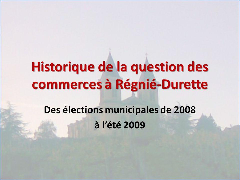 Historique de la question des commerces à Régnié-Durette Des élections municipales de 2008 à l'été 2009