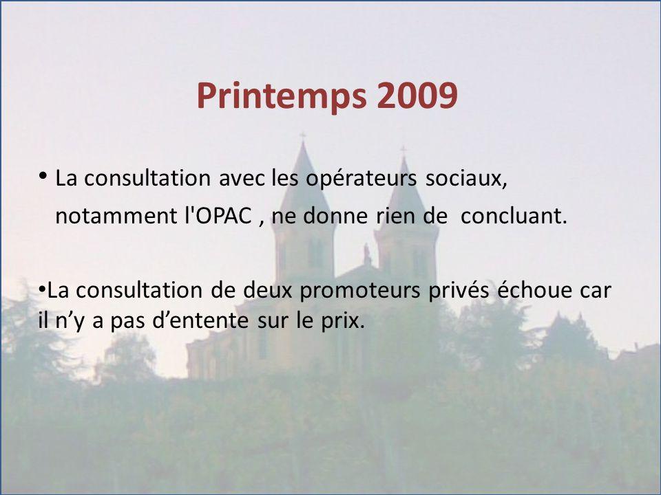 Printemps 2009 La consultation avec les opérateurs sociaux, notamment l OPAC, ne donne rien de concluant.