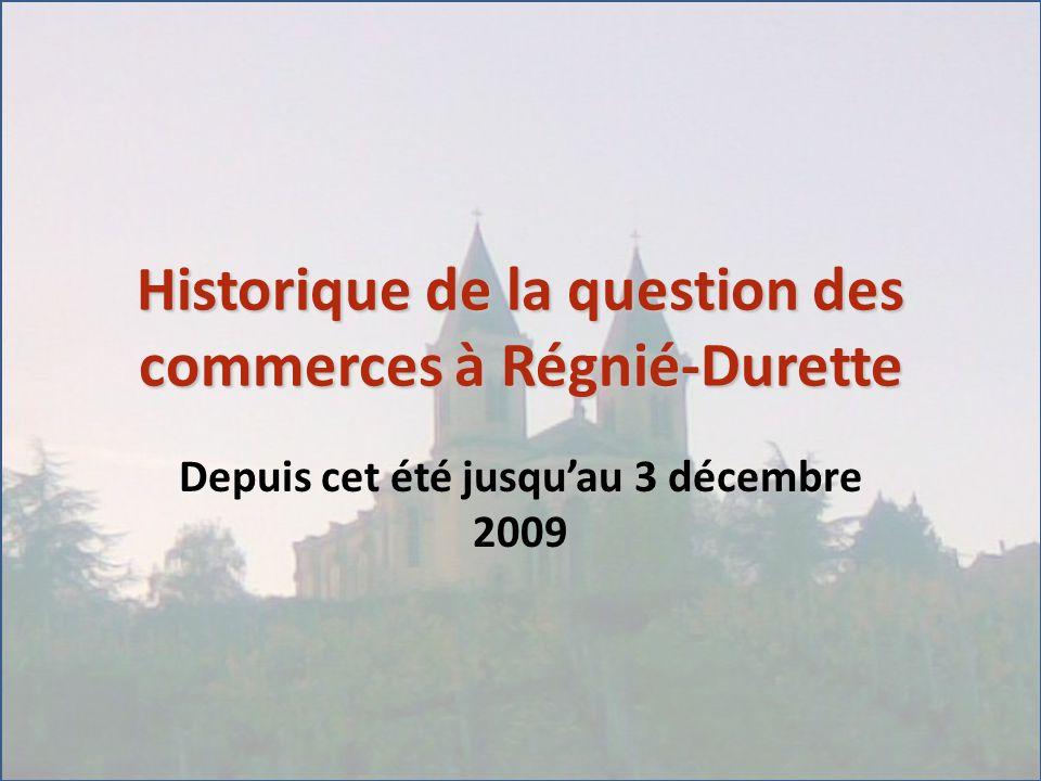 Historique de la question des commerces à Régnié-Durette Depuis cet été jusqu'au 3 décembre 2009