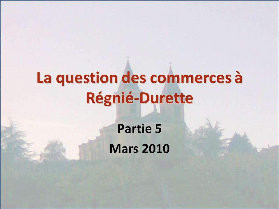 La question des commerces à Régnié-Durette Partie 5 Mars 2010