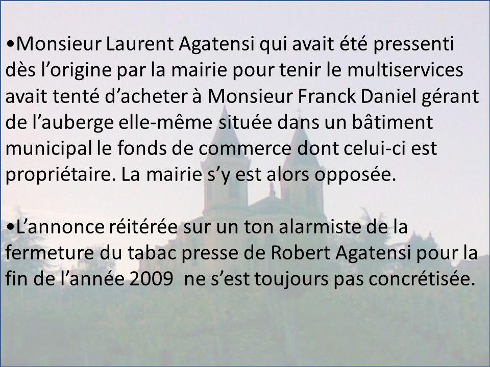 Monsieur Laurent Agatensi qui avait été pressenti dès l'origine par la mairie pour tenir le multiservices avait tenté d'acheter à Monsieur Franck Dani