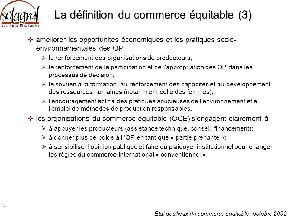 5 La définition du commerce équitable (3)  améliorer les opportunités économiques et les pratiques socio- environnementales des OP  le renforcement