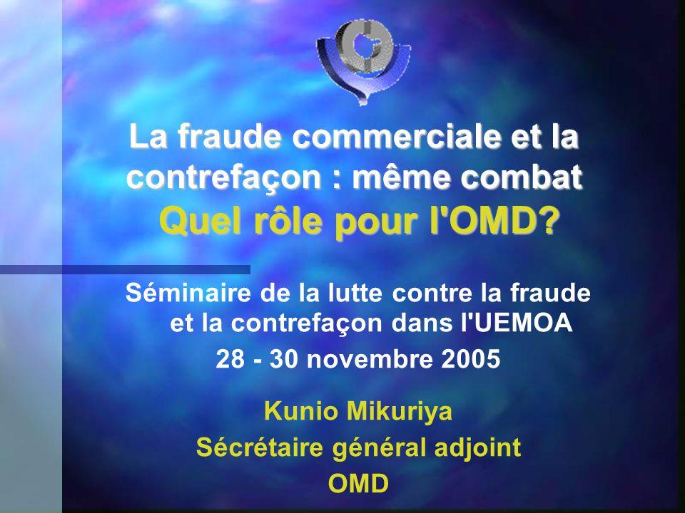 La fraude commerciale et la contrefaçon : même combat Quel rôle pour l OMD.