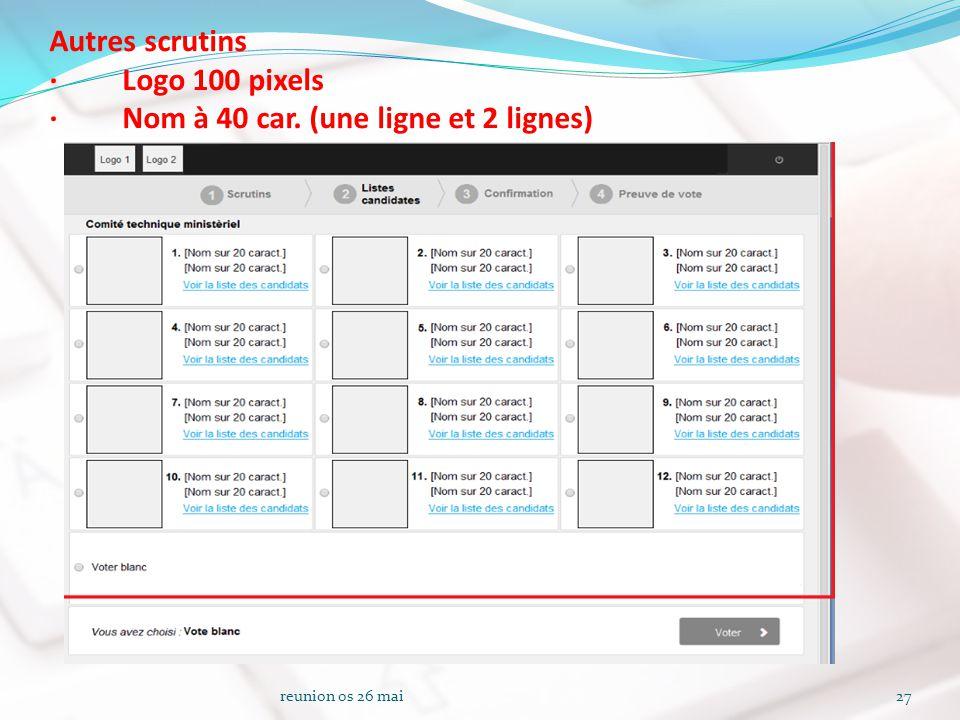 Autres scrutins · Logo 100 pixels · Nom à 40 car. (une ligne et 2 lignes) reunion os 26 mai27
