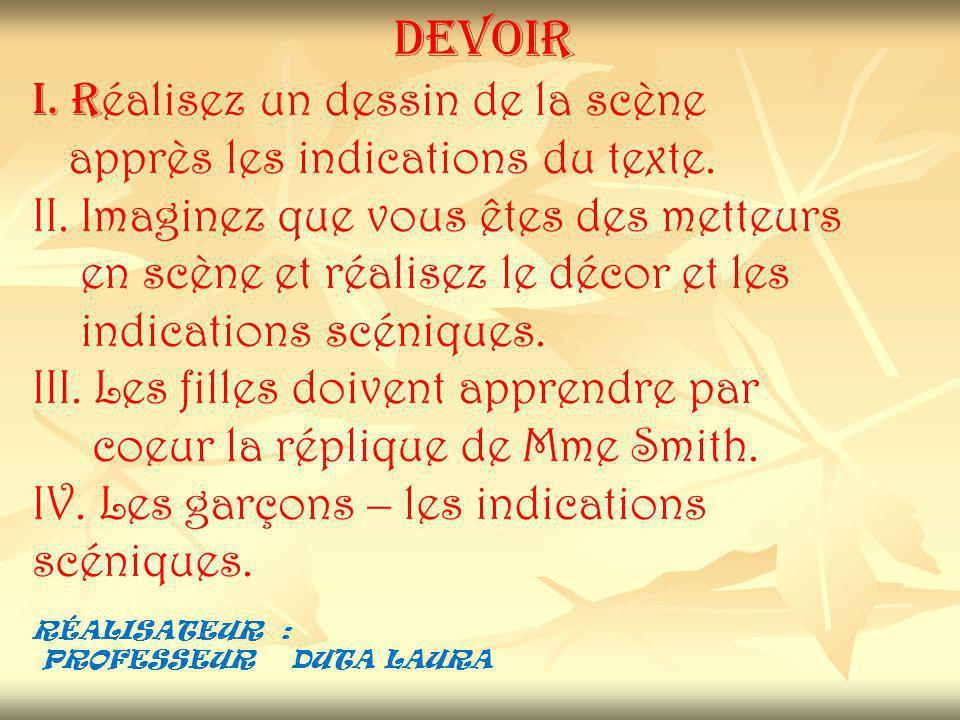 DEVOIR I. R éalisez un dessin de la scène apprès les indications du texte.