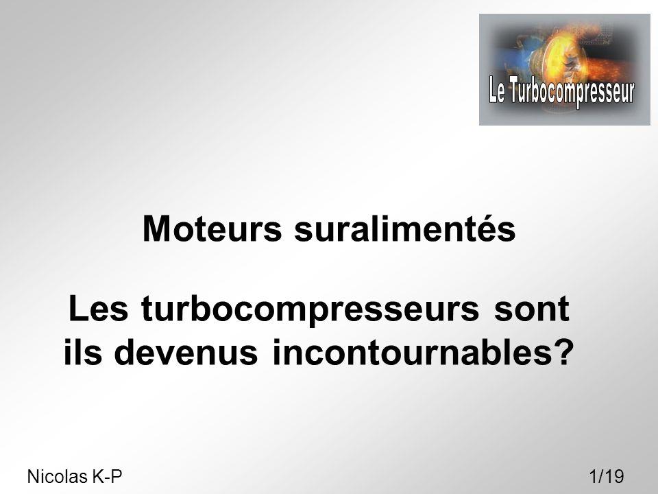 Les turbocompresseurs sont ils devenus incontournables? Moteurs suralimentés Nicolas K-P1/19