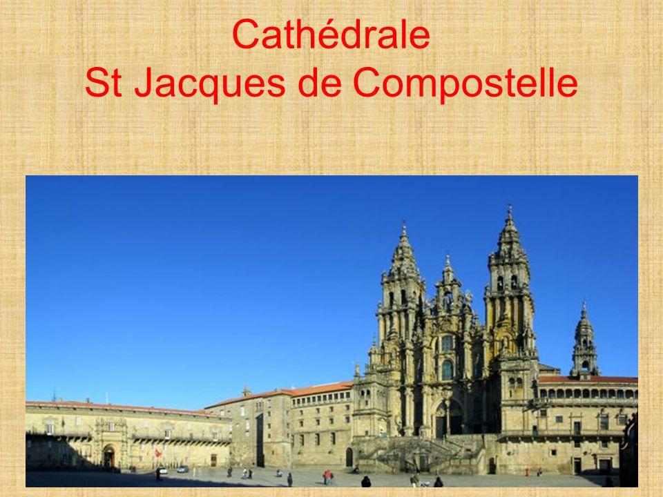 Cathédrale St Jacques de Compostelle