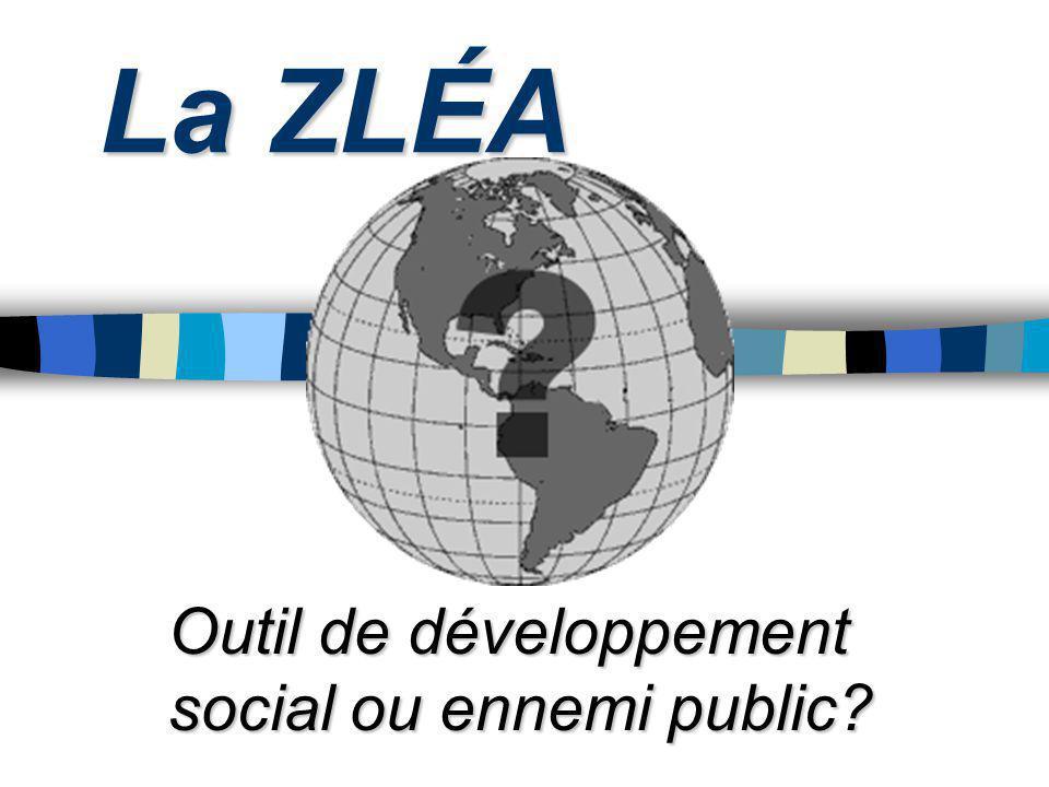 La ZLÉA Outil de développement social ou ennemi public?