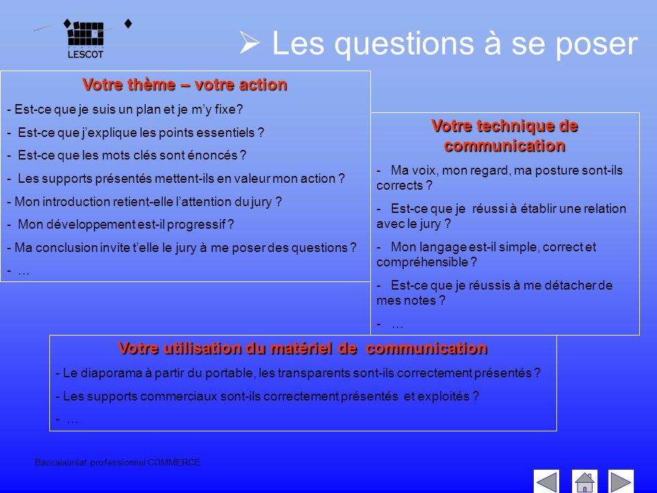 Baccalauréat professionnel COMMERCE  Les questions à se poser Votre thème – votre action - Est-ce que je suis un plan et je m'y fixe? - Est-ce que j'