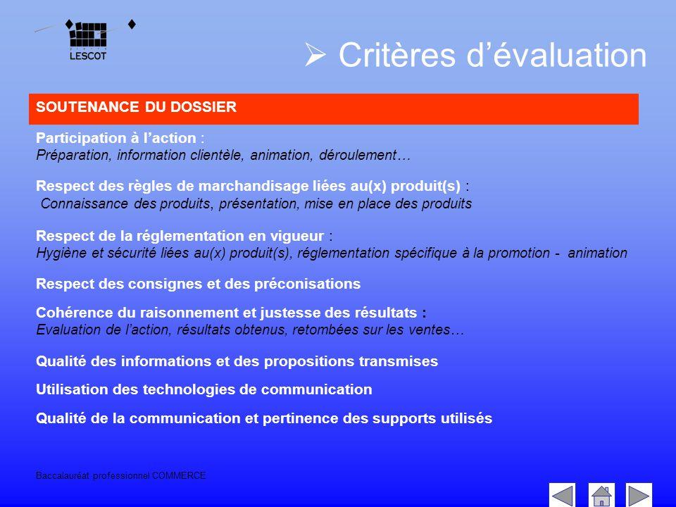Baccalauréat professionnel COMMERCE  Critères d'évaluation SOUTENANCE DU DOSSIER Participation à l'action : Préparation, information clientèle, anima