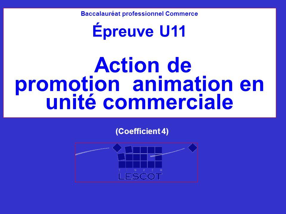 Baccalauréat professionnel Commerce Épreuve U11 Action de promotion animation en unité commerciale (Coefficient 4)
