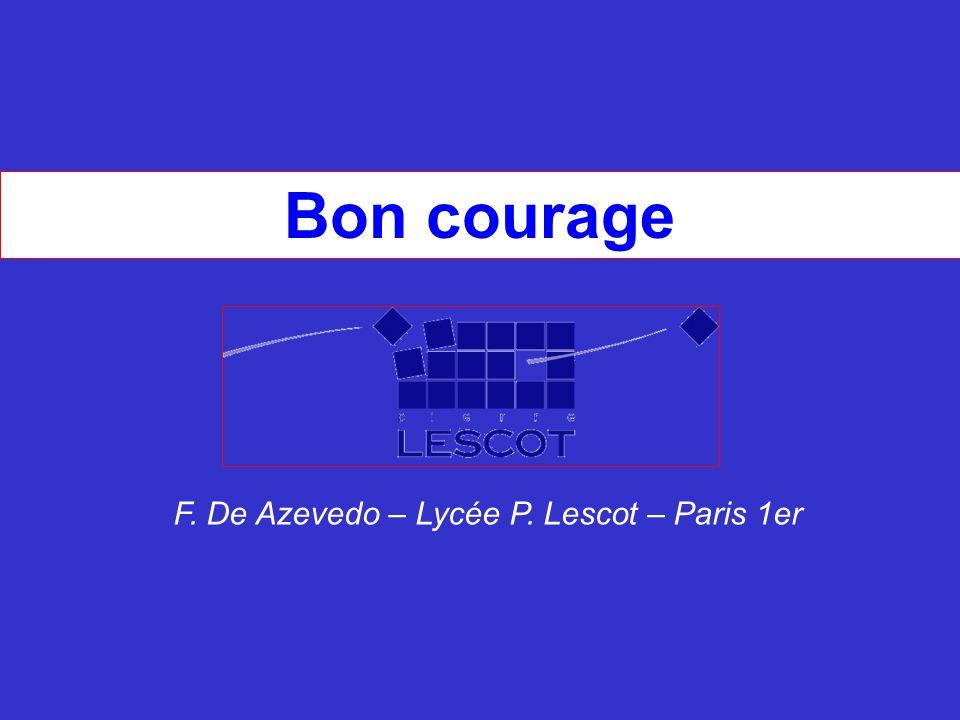 Bon courage F. De Azevedo – Lycée P. Lescot – Paris 1er