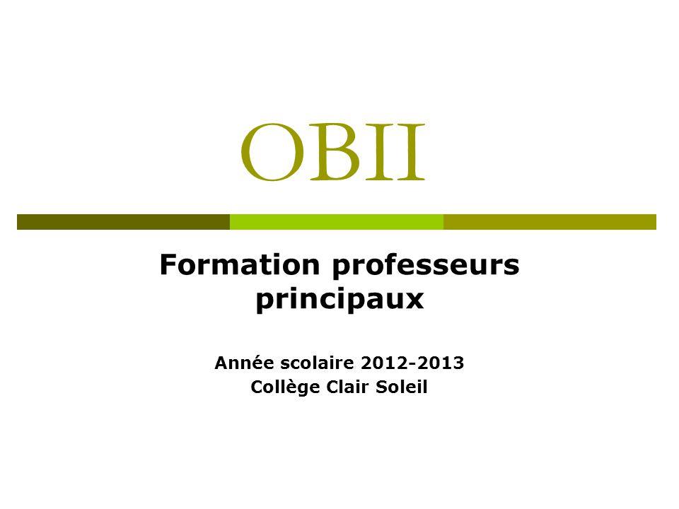 OBII Formation professeurs principaux Année scolaire 2012-2013 Collège Clair Soleil