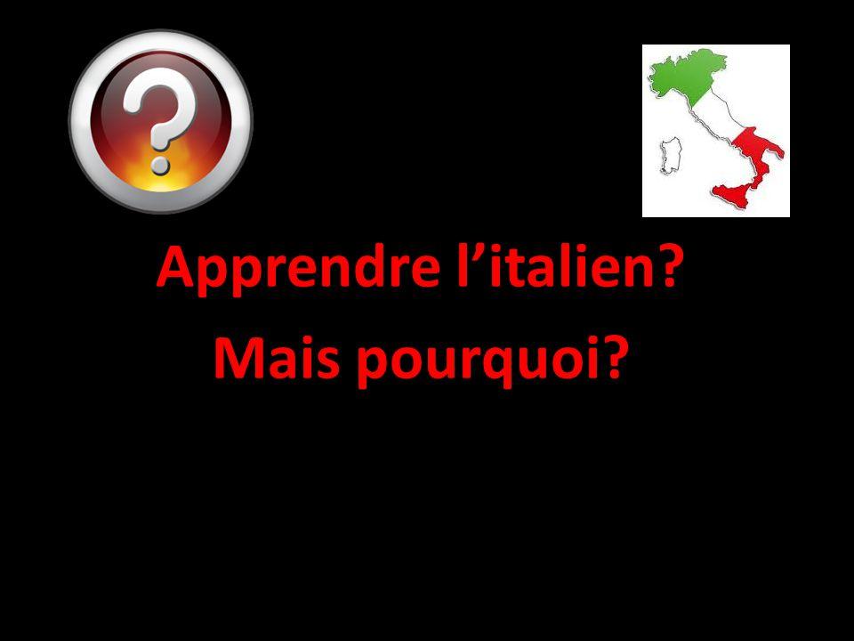 Apprendre l'italien? Mais pourquoi?