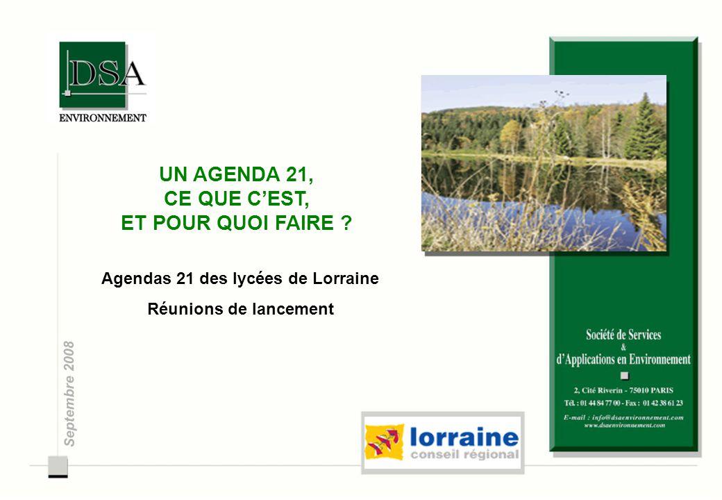 Agenda 21 des 16 lycées - Mai 2008 -Conseil Régional de Lorraine - DSA Environnement Présentation Agenda 21 et phasage de la mission 2 Présentation de DSA Environnement Ses métiers : l'accompagnement des collectivités territoriales, des établissements publics, des entreprises et des services de l 'État dans la mise en œuvre de démarche Qualité Environnementale ; l'accompagnement de projets de développement économique durable (dans le domaine des énergies renouvelables, des éco activités, …).