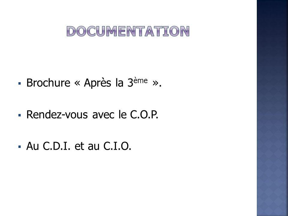  Brochure « Après la 3 ème ».  Rendez-vous avec le C.O.P.  Au C.D.I. et au C.I.O.