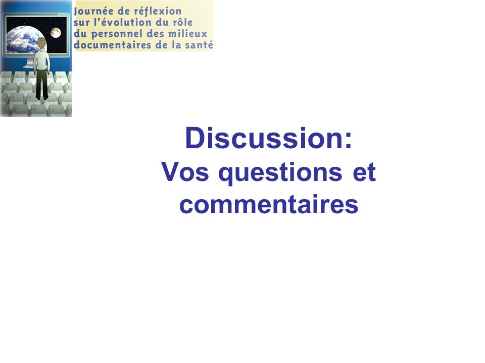 Discussion: Vos questions et commentaires