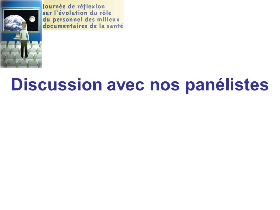 Discussion avec nos panélistes