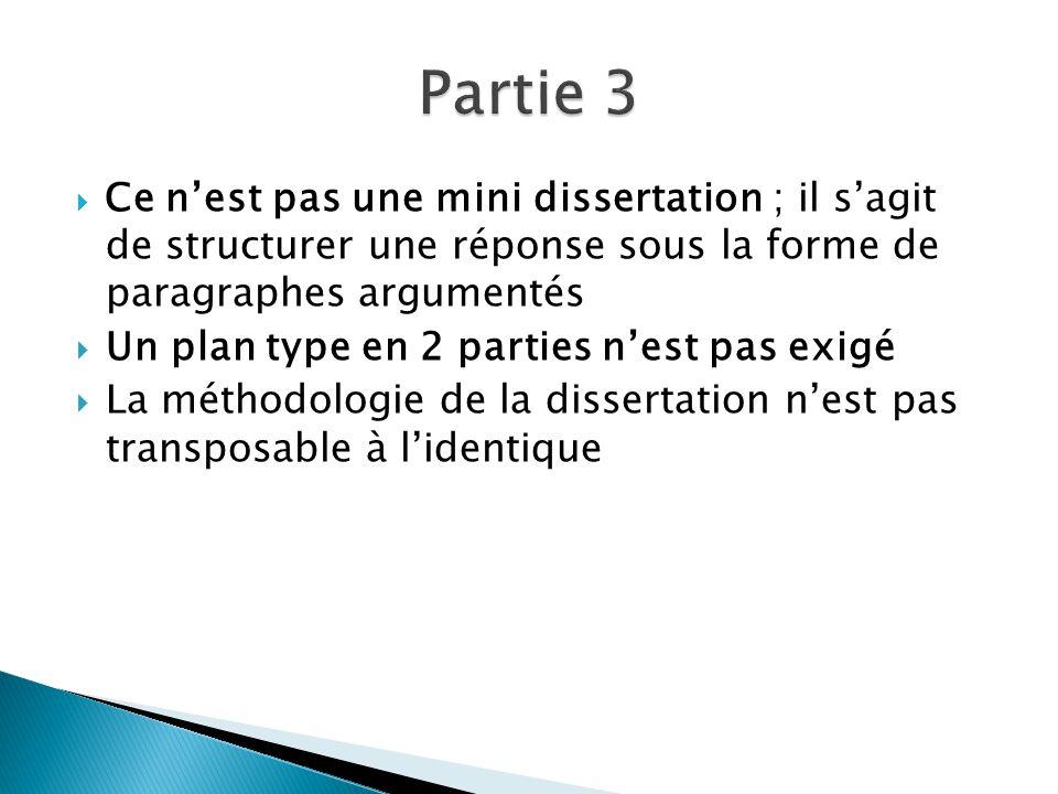  Ce n'est pas une mini dissertation ; il s'agit de structurer une réponse sous la forme de paragraphes argumentés  Un plan type en 2 parties n'est pas exigé  La méthodologie de la dissertation n'est pas transposable à l'identique