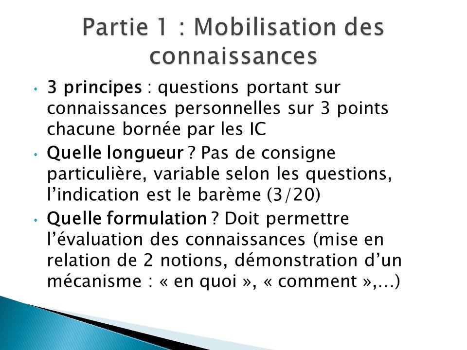 3 principes : questions portant sur connaissances personnelles sur 3 points chacune bornée par les IC Quelle longueur .