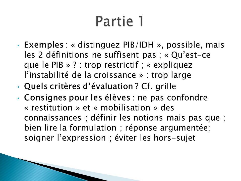 Exemples : « distinguez PIB/IDH », possible, mais les 2 définitions ne suffisent pas ; « Qu'est-ce que le PIB » .