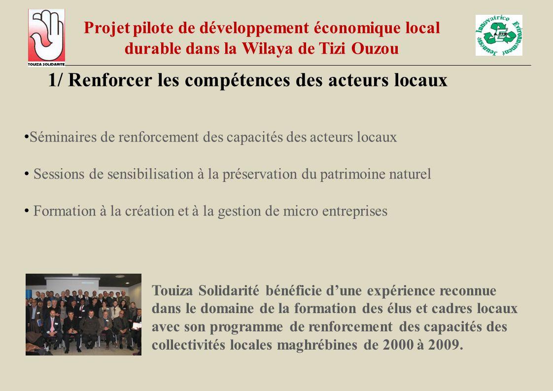 1/ Renforcer les compétences des acteurs locaux Séminaires de renforcement des capacités des acteurs locaux Sessions de sensibilisation à la préservat