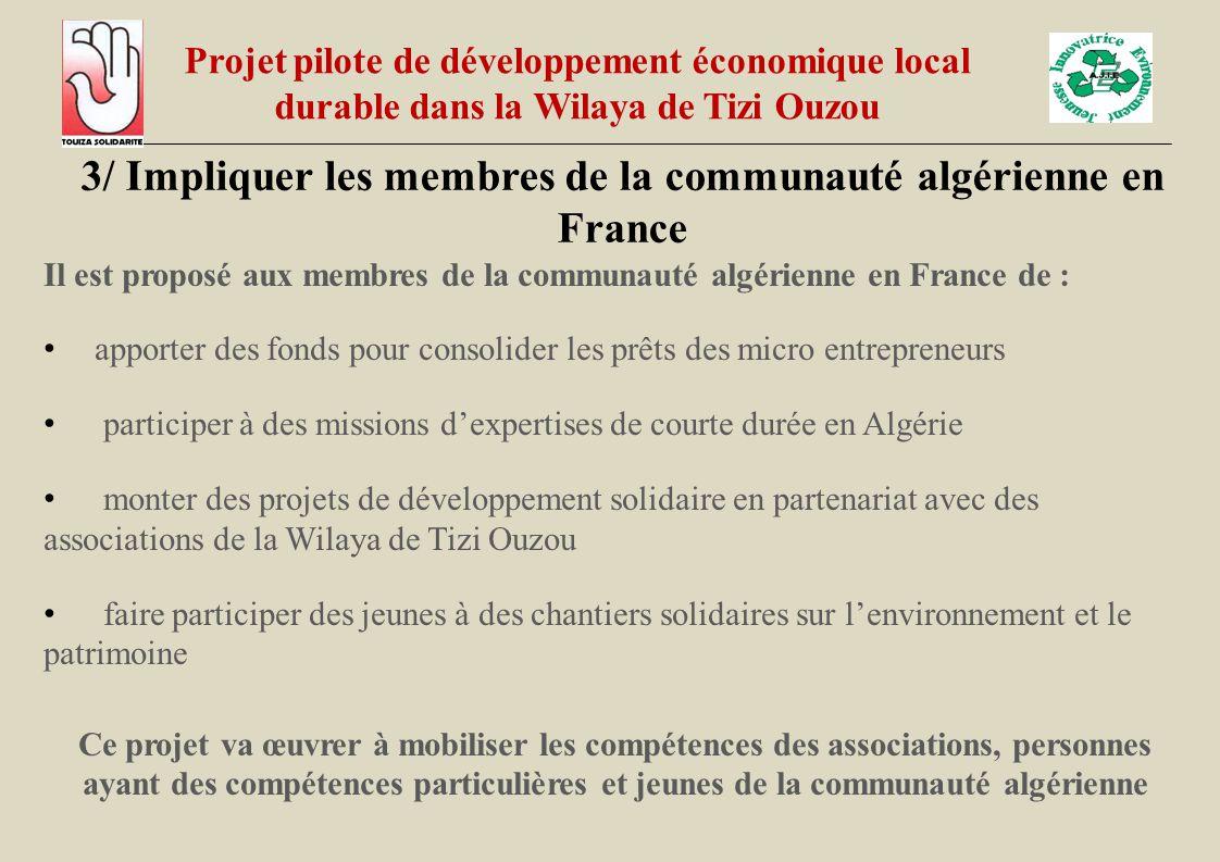 3/ Impliquer les membres de la communauté algérienne en France Il est proposé aux membres de la communauté algérienne en France de : apporter des fond