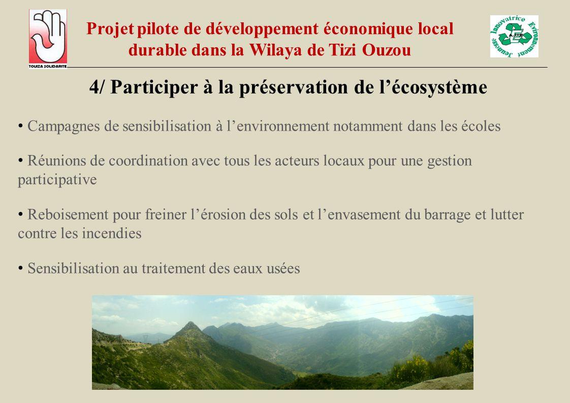 4/ Participer à la préservation de l'écosystème Campagnes de sensibilisation à l'environnement notamment dans les écoles Réunions de coordination avec