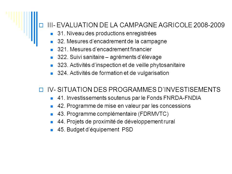  III- EVALUATION DE LA CAMPAGNE AGRICOLE 2008-2009 31.