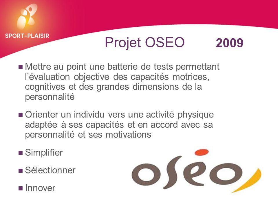 + Projet OSEO 2009 Mettre au point une batterie de tests permettant l'évaluation objective des capacités motrices, cognitives et des grandes dimension