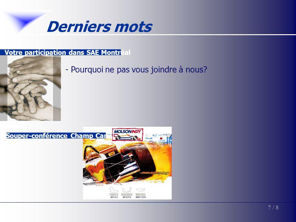 Derniers mots 7/ 8 Souper-conférence Champ Car Votre participation dans SAE Montréal - Pourquoi ne pas vous joindre à nous