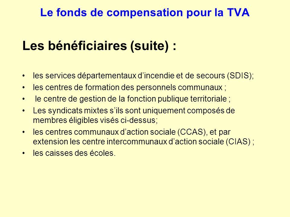 Le fonds de compensation pour la TVA Les bénéficiaires (suite) : les services départementaux d'incendie et de secours (SDIS); les centres de formation