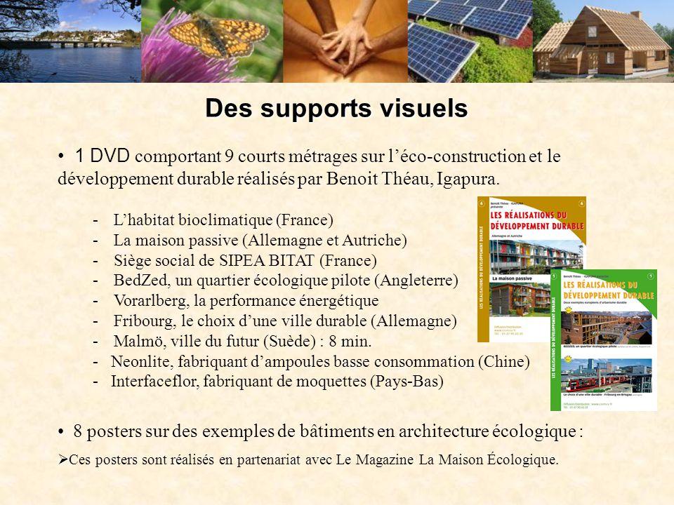 Des supports visuels 1 DVD comportant 9 courts métrages sur l'éco-construction et le développement durable réalisés par Benoit Théau, Igapura. -L'habi