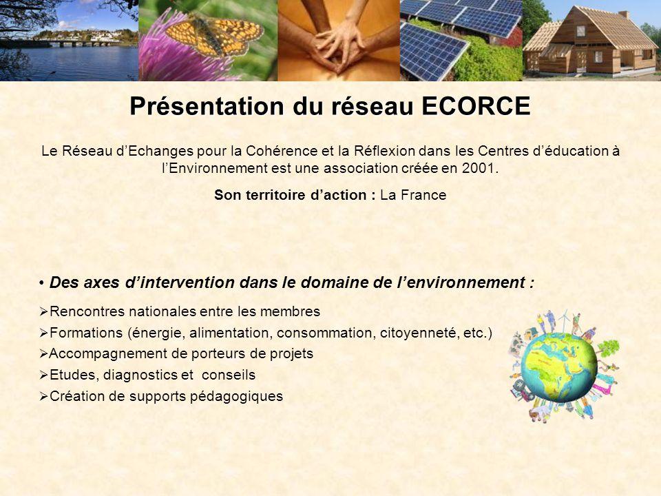 Présentation du réseau ECORCE Le Réseau d'Echanges pour la Cohérence et la Réflexion dans les Centres d'éducation à l'Environnement est une associatio