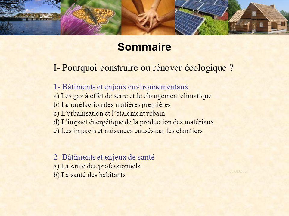I- Pourquoi construire ou rénover écologique ? 1- Bâtiments et enjeux environnementaux a) Les gaz à effet de serre et le changement climatique b) La r