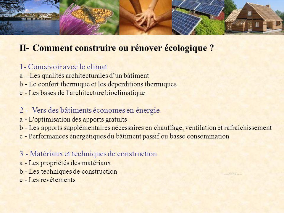 II- Comment construire ou rénover écologique ? 1- Concevoir avec le climat a – Les qualités architecturales d'un bâtiment b - Le confort thermique et