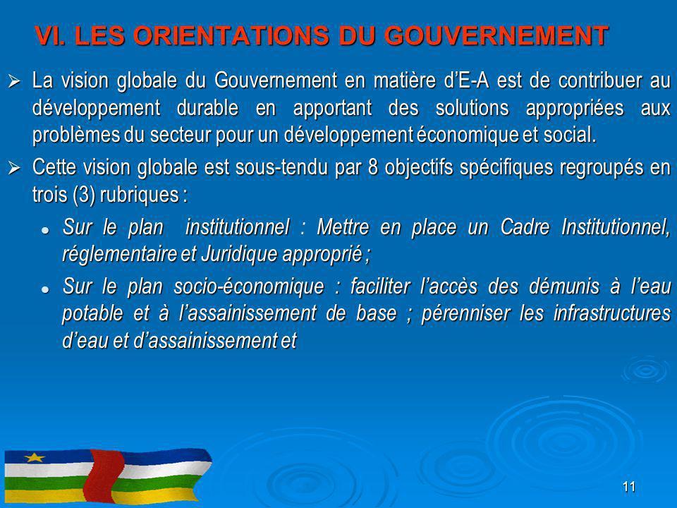 VI. LES ORIENTATIONS DU GOUVERNEMENT  La vision globale du Gouvernement en matière d'E-A est de contribuer au développement durable en apportant des