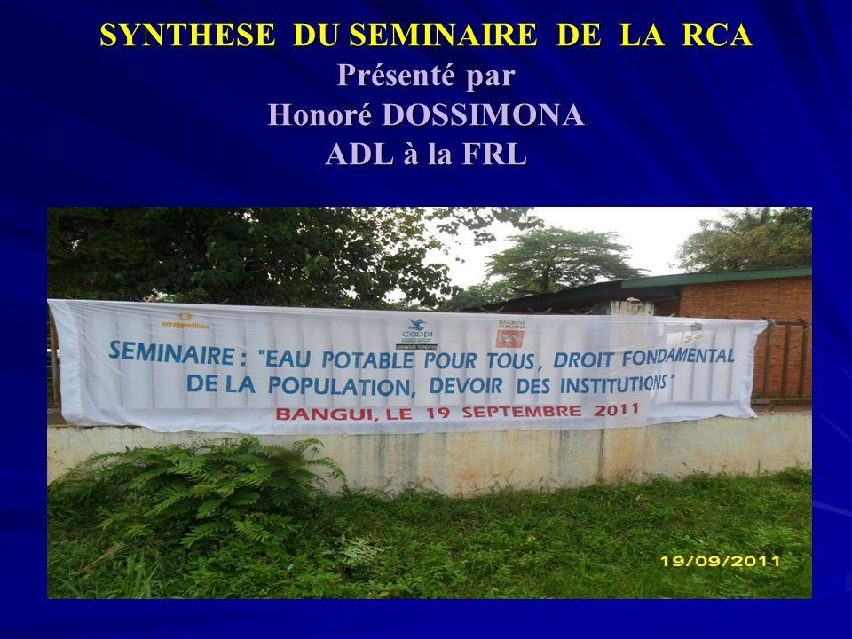 SYNTHESE DU SEMINAIRE DE LA RCA Présenté par Honoré DOSSIMONA ADL à la FRL