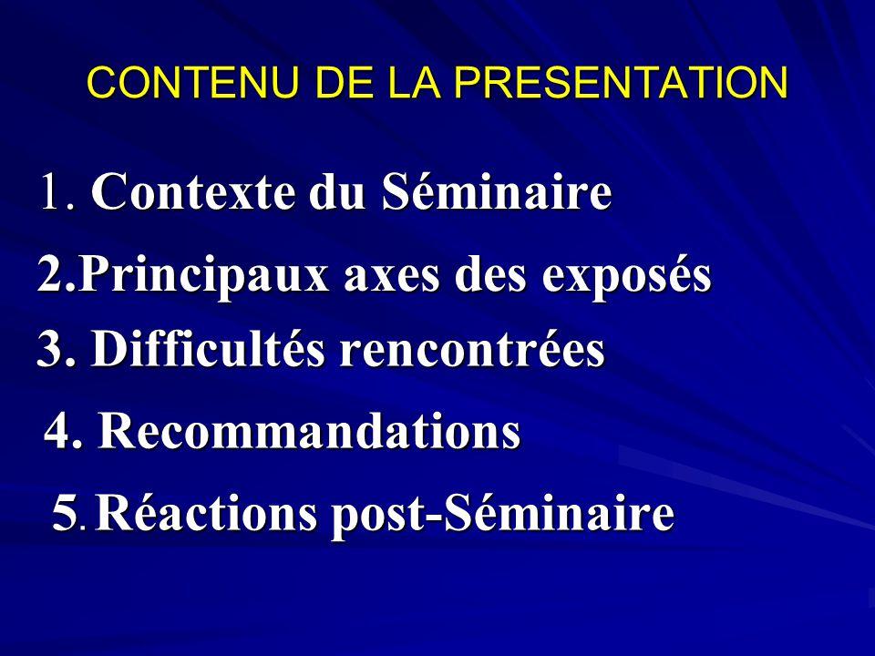 1. Contexte du Séminaire 4. Recommandations 3. Difficultés rencontrées 5.