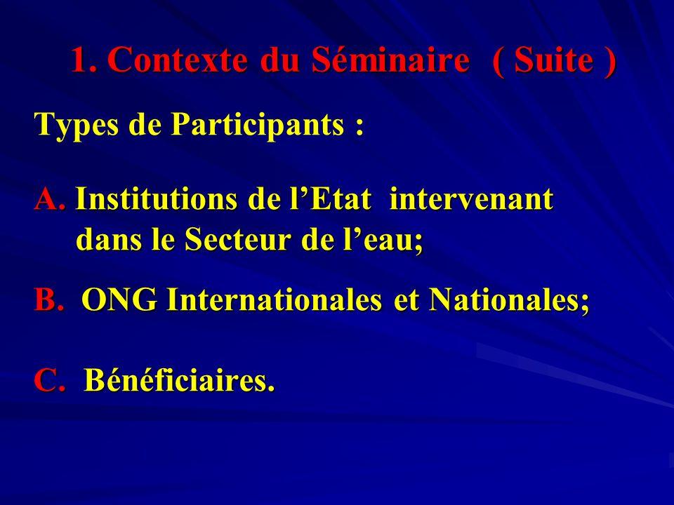 1. Contexte du Séminaire ( Suite ) Types de Participants : A.