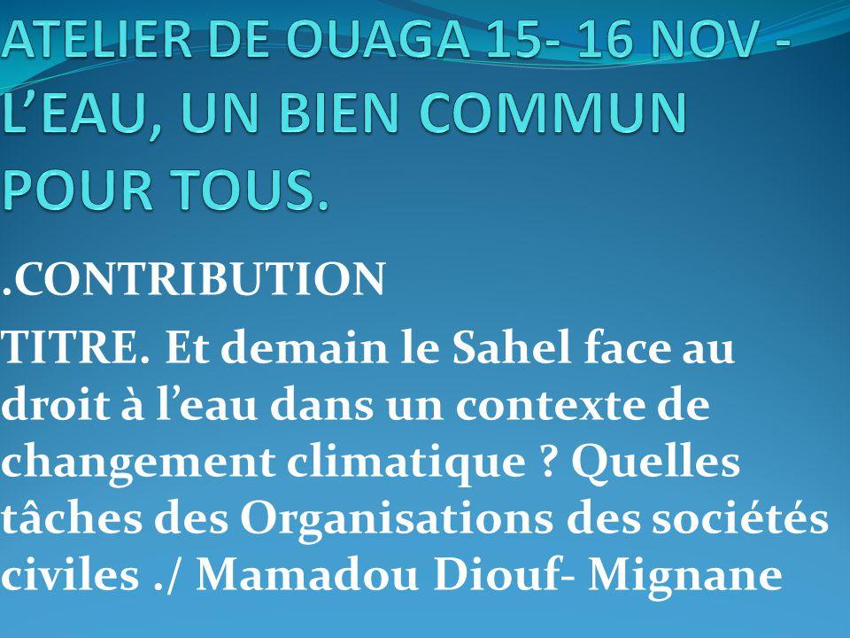 .CONTRIBUTION TITRE. Et demain le Sahel face au droit à l'eau dans un contexte de changement climatique ? Quelles tâches des Organisations des société
