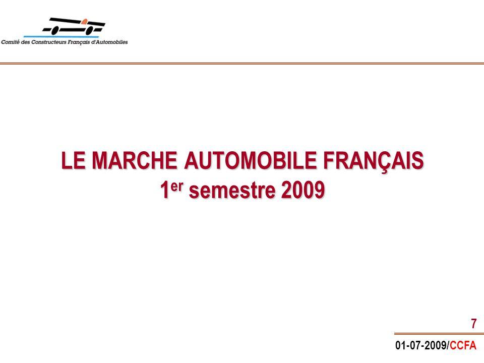 01-07-2009/CCFA 7 LE MARCHE AUTOMOBILE FRANÇAIS 1 er semestre 2009