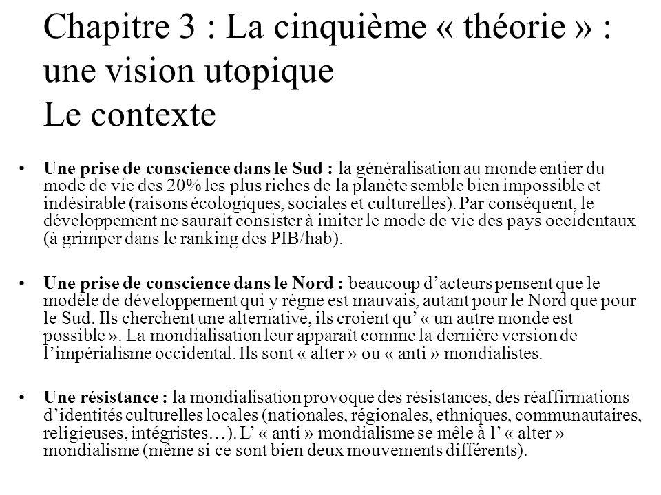 Chapitre 3 : La cinquième « théorie » : une vision utopique Le contexte Une prise de conscience dans le Sud : la généralisation au monde entier du mod