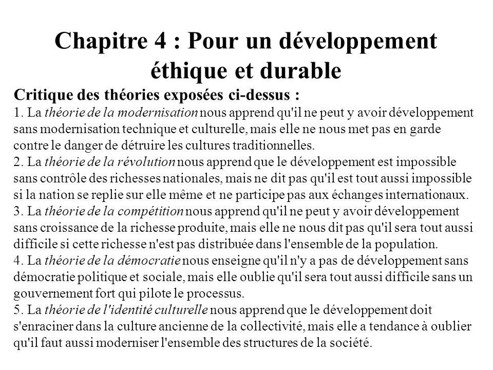 Chapitre 4 : Pour un développement éthique et durable Critique des théories exposées ci-dessus : 1. La théorie de la modernisation nous apprend qu'il